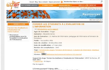 http://www.sites.univ-rennes2.fr/urfist/ressources/former-les-etudiants-levaluation-de-linformation#.T736NWUcMuk.twitter