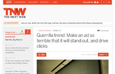 http://thenextweb.com/dd/2012/05/24/guerrilla-trend-make-an-ad-so-terrible-that-it-will-stand-out-and-drive-clicks/