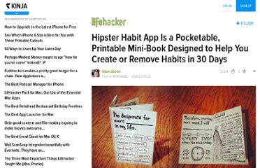 http://lifehacker.com/5913129/hipster-habit-app-is-a-pocketable-printable-mini+book-designed-to-help-you-create-or-remove-habits-in-30-days