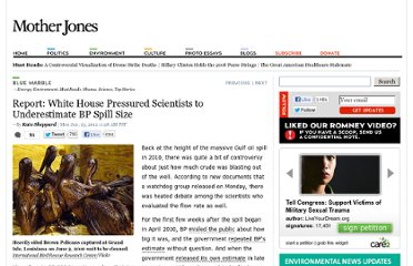 http://www.motherjones.com/blue-marble/2012/01/report-white-house-pressured-scientists-underestimate-bp-spill-size