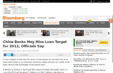 http://www.bloomberg.com/news/2012-05-24/china-banks-may-miss-loan-target-for-2012-officials-say.html