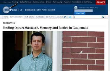http://www.propublica.org/article/finding-oscar-massacre-memory-and-justice-in-guatemala