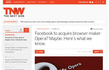 http://thenextweb.com/insider/2012/05/25/facebook-to-acquire-browser-maker-opera-maybe-heres-what-we-know/