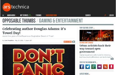 http://arstechnica.com/gaming/2012/05/celebrating-author-douglas-adams-its-towel-day/