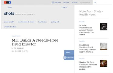 http://www.npr.org/blogs/health/2012/05/25/153697885/mit-builds-a-needle-free-drug-injector