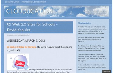 http://clouducation.wordpress.com/2012/05/25/50-web-2-0-sites-for-schools-david-kapuler/