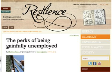 http://energybulletin.net/stories/2012-05-23/perks-being-gainfully-unemployed