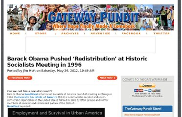 http://www.thegatewaypundit.com/2012/05/figures-barack-obama-pushed-wealth-redistribution-at-historic-democrat-socialists-of-america-town-hall-meeting/