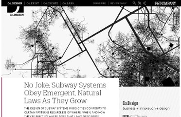 http://www.fastcodesign.com/1669878/no-joke-subway-systems-obey-emergent-natural-laws-as-they-grow