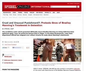 http://www.spiegel.de/international/world/cruel-and-unusual-punishment-protests-grow-of-bradley-manning-s-treatment-in-detention-a-750883.html
