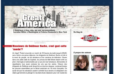 http://washington.blogs.liberation.fr/great_america/2010/04/messieurs-de-goldman-sachs-cest-quoi-cette-merde.html