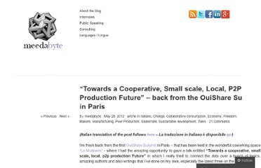 http://meedabyte.com/2012/05/28/towards-a-cooperative-small-scale-local-p2p-production-future-back-from-the-ouishare-summit-in-paris/
