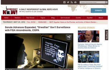 http://www.democracynow.org/2012/5/24/senate_advances_expanded_orwellian_govt_surveillance