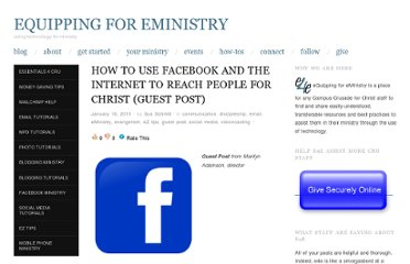 http://equipping4eministry.wordpress.com/2011/01/10/how-to-use-facebook-and-the-internet-to-reach-people-for-christ/