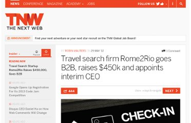 http://thenextweb.com/insider/2012/05/29/travel-search-firm-rome2rio-goes-b2b-raises-450k-and-appoints-interim-ceo/