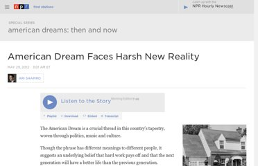 http://www.npr.org/2012/05/29/153513153/american-dream-faces-harsh-new-reality