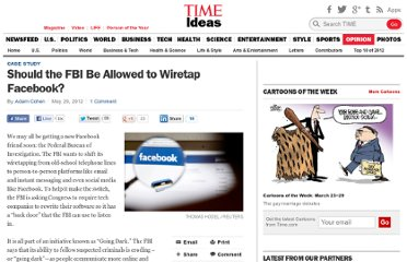 http://ideas.time.com/2012/05/29/should-the-fbi-be-allowed-to-wiretap-facebook/
