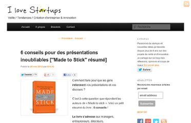 http://i-love-startups.com/2012/05/6-conseils-pour-des-presentations-inoubliables-made-to-stick-resume-dan-heath-chip-heath/