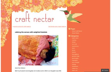 http://craftnectar.com/2009/09/03/calming-the-senses-with-weighted-blankets/