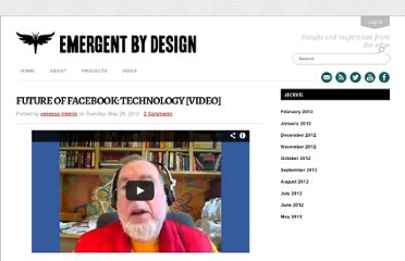 http://emergentbydesign.com/2012/05/29/future-of-facebook-technology-video/