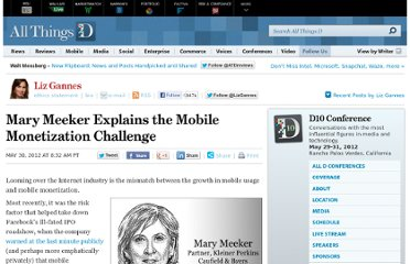 http://allthingsd.com/20120530/mary-meeker-explains-the-mobile-monetization-challenge/