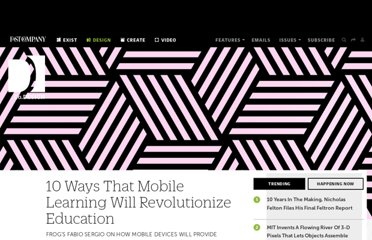 http://www.fastcodesign.com/1669896/10-ways-that-mobile-learning-will-revolutionize-education