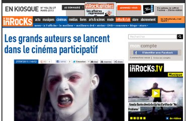 http://www.lesinrocks.com/2011/09/27/cinema/les-grands-auteurs-se-lancent-dans-le-cinema-participatif-119124/