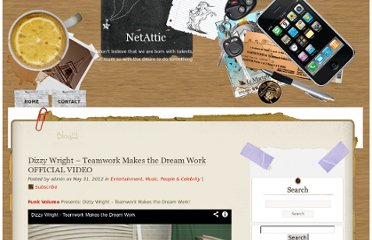 http://netattic.net/people/dizzy-wright-teamwork-makes-the-dream-work-official-video/