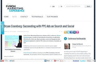 http://www.fusionmarketingexperience.com/2012/05/bryan-eisenberg-succeeding-with-ppc-ads-on-search-and-social/