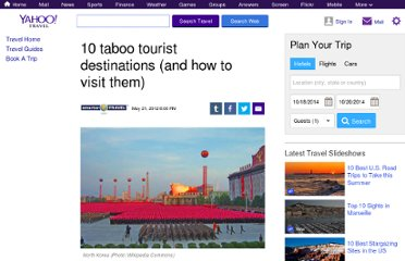 http://travel.yahoo.com/ideas/10-taboo-tourist-destinations--and-how-to-visit-them-.html