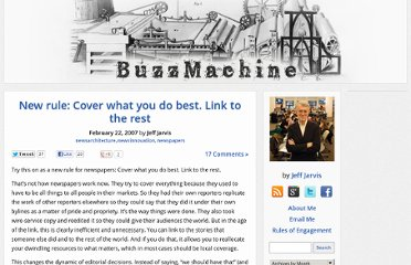 http://buzzmachine.com/2007/02/22/new-rule-cover-what-you-do-best-link-to-the-rest/