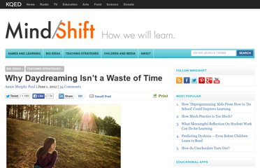 http://blogs.kqed.org/mindshift/2012/06/why-daydreaming-isnt-a-waste-of-time/