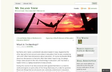 http://tomwhitby.wordpress.com/2012/06/01/what-is-technology/