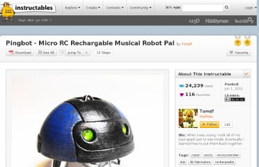 http://www.instructables.com/id/Pingbot-Micro-RC-Rechargable-Musical-Robot-Pal/
