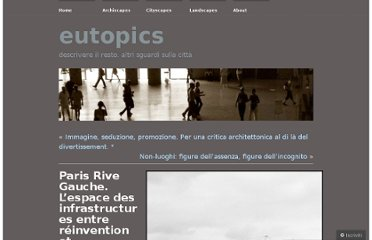 http://eutopics.wordpress.com/2012/05/18/paris-rive-gauche-lespace-des-infrastructures-entre-reinvention-et-refoulement/