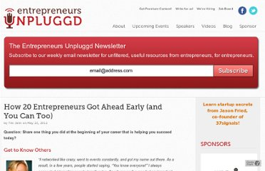http://entrepreneursunpluggd.com/blog/how-20-entrepreneurs-got-ahead-early-and-you-can-too