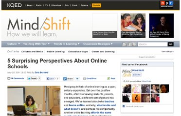 http://blogs.kqed.org/mindshift/2011/05/5-surprising-perspectives-online-schools/