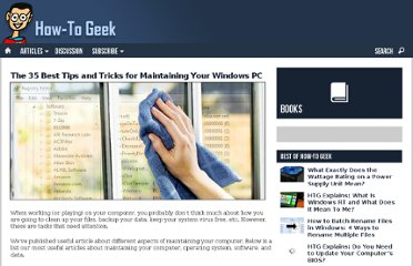 http://www.howtogeek.com/115340/the-35-best-tips-and-tricks-for-maintaining-your-windows-pc/
