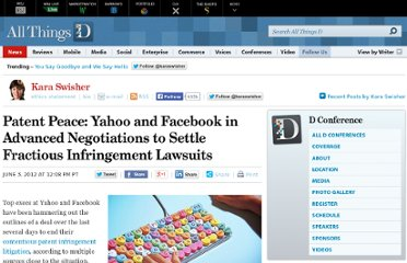 http://allthingsd.com/20120603/patent-peace-yahoo-and-facebook-in-advanced-negotiations-to-settle-fractious-infringement-lawsuits/