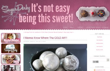 http://sugarderby.com/blog/2011/3/5/i-wanna-know-where-tha-gold-at.html