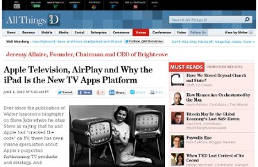 http://allthingsd.com/20120604/apple-television-airplay-and-why-the-ipad-is-the-new-tv-apps-platform/