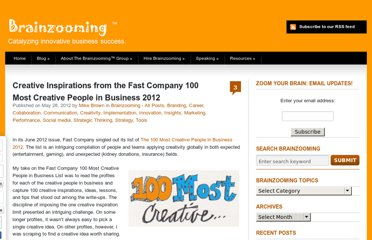 http://brainzooming.com/creative-inspirations-from-the-fast-company-100-most-creative-people-in-business-2012/12321/