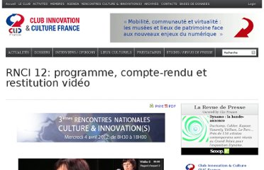 http://www.club-innovation-culture.fr/rencontres-culture-innovations/rencontres-2012/rnci-2012-compte-rendu-et-video-de-la-journee/