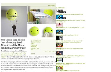 http://lifehacker.com/5915611/use-tennis-balls-to-hold-just-about-anything-around-the-house-and-be-extremely-cute