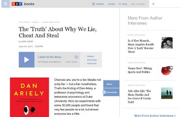 http://www.npr.org/2012/06/04/154287476/honest-truth-about-why-we-lie-cheat-and-steal
