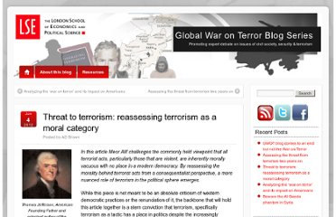 http://blogs.lse.ac.uk/waronterror/2012/06/04/threat-to-terrorism-re-assessing-terrorism-as-a-moral-category/