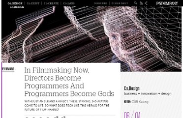 http://www.fastcodesign.com/1669947/in-filmmaking-now-directors-become-programmers-and-programmers-become-gods