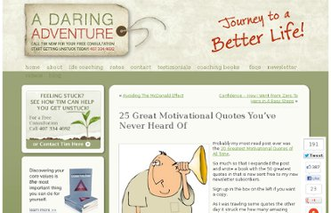 http://www.adaringadventure.com/life-coaching/25-great-motivational-quotes-youve-never-heard-of/