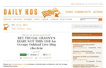 http://www.dailykos.com/story/2011/11/02/1032388/-REC-FRUGAL-GRANNY-S-DIARY-NOT-THIS-ONE-for-Occupy-Oakland-Live-blog-check-in