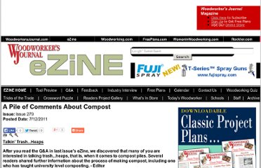 http://www.woodworkersjournal.com/Ezine/Articles/A_Pile_of_Comments_About_Compost_8567.aspx